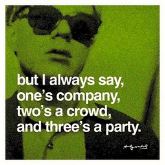 """but I always say , one's company, two's a crowd, and three's a party "" / Quote by Andy Warhol (lalek72.popart) Tags: quote popart andywarhol popartculture"