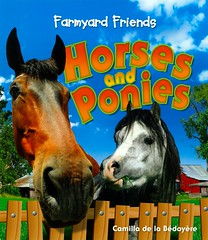 Horses and Ponies (Vernon Barford School Library) Tags: new school friends horses horse animal animals reading book high farm library libraries reads books read paperback pony cover junior farms ponies covers bookcover camilla middle vernon domesticanimals recent bookcovers equine nonfiction paperbacks grade3 farmyard barford softcover vernonbarford rl3 softcovers delabedoyere farmyardfriends readinglevel camilladelabedoyere 9781595668967 9781595669438