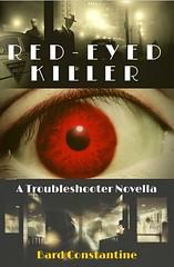 Tear Sheet: Red Eye Killer (Mark ~ JerseyStyle Photography) Tags: noir novel bookcover tearsheet dieselpunk markkrajnak bardcosntantine redeyekiller dystopiannoir