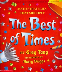 The Best of Times:  Math Strategies that Multiply (Vernon Barford School Library) Tags: new school reading book high poetry greg library libraries reads harry books read paperback numbers cover math junior mathematics times covers bookcover middle briggs vernon quick solving maths recent qr rhyme bookcovers nonfiction tang paperbacks multiplication grade3 multiply rhymes arithmetic barford softcover quickreads quickread vernonbarford rl3 harrybriggs softcovers teachingmath mathematicalrecreations readinglevel gregtang booksinrhyme 0439210445 9780439210447 booksinverse