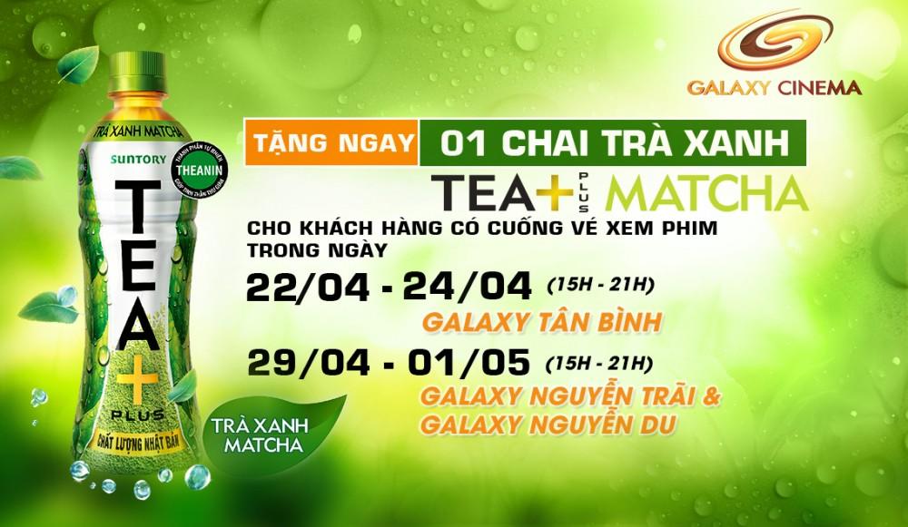 Xem Phim Thả Ga, Nhận Ngay Tea+ Plus MATCHA