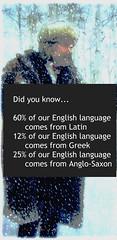 Facts about the English Language.... (Ken Whytock) Tags: english greek latin language anglosaxon