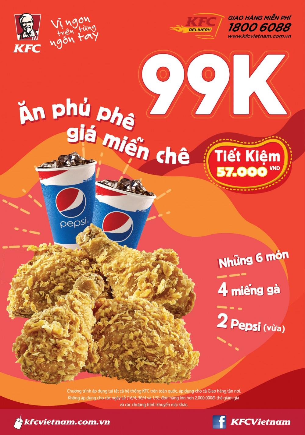 99K - Ăn phủ phê, giá miễn chê với KFC