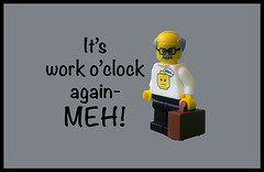 It's work o'clock again- MEH! (tim constable) Tags: senior work happy sad lego attitude elderly commute depressed commuting minifig dailylife 9to5 unhappy briefcase grind mundane disappointment enjoyment motivational oap officeworker minifigure meaningful disappointing substance occupation mondaymorning accounts ilovemyjob demoralised yolo fulfilling drudgery unmotivated sinkingfeeling demotivated timconstable