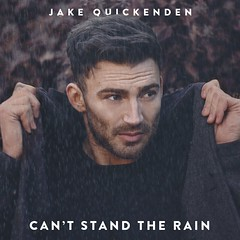 Jake Quickenden - Can't Stand The Rain (Stan Brooks Designs) Tags: new rain stand artwork jake cant cover single chapter xfactor singlecover singleartwork newchapter imaceleb cantstandtherain quickenden jakequickenden