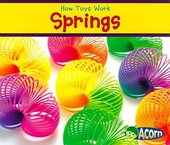 Springs (Vernon Barford School Library) Tags: new school spiral toy toys reading book spring high reader spirals library libraries reads books smith science read paperback acorn cover springs junior covers bookcover slinky middle vernon quick recent sian mechanism qr grade2 bookcovers nonfiction paperbacks scientific readers barford mechanisms softcover quickreads quickread vernonbarford rl2 softcovers readinglevel siansmith 9781432965907 howtoyswork