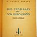 Libro Seis problemas para Don Isidro Parodi, de H. Bustos Domecq, hetrónimo de Jorge Luis Borges y Adolfo Bioy Casares, Editorial Sur, Buenos Aires, 1942. Primera edición con dedicatoria conjunta de ambos autores.