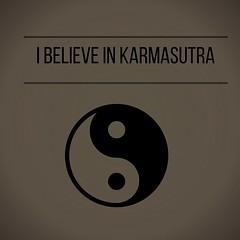 I believe in kaRmasutra (Mango*Photography) Tags: poster design graphic creative yang believe karma yinyang yin giulia karmasutra bergonzoni giuliabergonzonigraphics