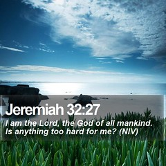 Daily Bible Verse - Jeremiah 32:27 (daily-bible-verse) Tags: worship christian devotion thankful jesussaves gospel ourdailybread