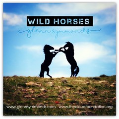 Wild Horses...Available now (prairiegirrl) Tags: music song wildhorses glennsymmonds mybrotherssong