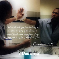 """2 Corinthians 3-18 """"But we all, with open face beholding as in a glass the glory of the Lord, are changed into the same image from glory to glory, even as by the Spirit of the Lord."""" (@CHURCH4U2) Tags: pic bible verse"""