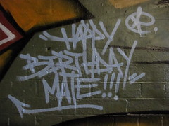 Happy Birthday mate! (duncan) Tags: graffiti happybirthday graffitiwisdom leakestreet