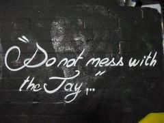 """Do not mess with the Jay"" (duncan) Tags: graffiti jay graffitiwisdom leakestreet"