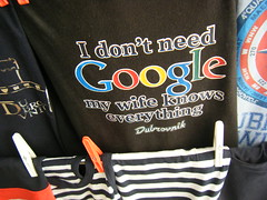 Dubrovnik, Croatia, I don't need Google my wife knows everything (rossendale2016) Tags: from city cruise original party holiday black colour tourism sports shop shirt modern print t fun for google search cool funny do ship tour artistic sale centre rep engine croatia multicoloured husband humour tourist spots dont short statement shops need wife neat colourful everything various popular maker item tee printed dubrovnik purchase partner lots knows escort bargain clever genuine humerous outlets buying liner representative escorted purchasing accompanied loll holidaymakers accompany holidaymaker i