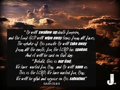 Isaiah 25:8-9 (pastorjoshmw) Tags: bible scripture calltoworship isaiah25 isaiah2589