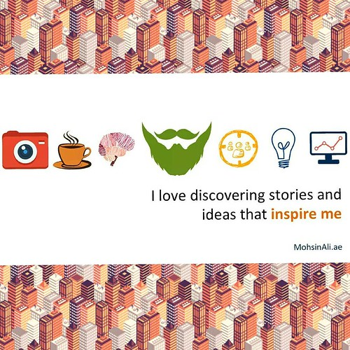 i-love-discovering-stories-and-ideas-that-inspire-me-mohsin-ali-blogger-dubai