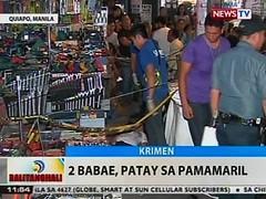 BT: 2 babae, patay sa pamamaril sa Quiapo, Maynila (thenewsvideos) Tags: quiapo babae maynila patay pamamaril