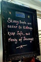 114/366 Skinny people are easier to kidnap (DurhamDundee) Tags: sign blackboard sandwichboard skinnypeople bishopaucklandfoodfestival
