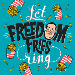 Let Freedom Fries Ring (Chris Piascik) Tags: ted art french freedom lol political politics drawings daily cruz fries lettering republican