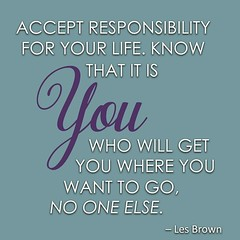 Accept RESPONSIBILITY for your life.  Know that it is YOU who will get you  where you want to go, NO ONE ELSE.  Les Brown #FridayMotivational ******************************* #MichelottiLawFirm #JosephMichelotti #attorney #ChicagoAttorney #Chicagolawfirm (Michelotti and Associates, Ltd) Tags: chicago illinois divorce kanecounty lawyers attorney cookcounty lakecounty bankruptcy dupagecounty estateplanning willcounty assetprotection irsproblems chicagoattorney foreclosuredefense chicagolawfirm estateplanningchicago josephmichelotti michelottilawfirm fridaymotivational