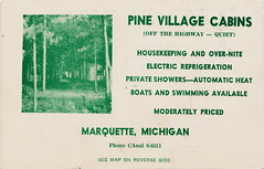 UP Marquette MI THE PINE VILLAGE CABIN & COTTAGE RESORT Housekeeping and Overnight Electric Refrigerators not Ice Boxes Private Showers & HEAT TOO Motto - QUIET & OFF THE HIGHWAY (UpNorth Memories - Donald (Don) Harrison) Tags: travel usa heritage history tourism st vintage antique michigan postcard memories restaurants hotels trailer roadside upnorth steamship cafes excursion attractions motels mackinac cottages cabins campgrounds city bridge island car upnorthmemories rppc wonders big railroad michigan memories mac state parks entertainment natural harrison roadside ferry travel don tourist mackinaw stops upnorth straits ignace