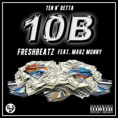 10b (10 n BETTER) FRESHBEATZ FT. MARZ MUNNY (ArtistRack) Tags: 10b freshbeatz 10nbetter marzmunny
