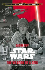 The Weapon of a Jedi:  a Luke Skywalker Adventure (Vernon Barford School Library) Tags: new school fiction jason film reading star book starwars fry high force phil good films library libraries luke hard reads evil noto lucasfilm books disney read fantasy cover journey jedi junior novel covers sciencefiction wars bookcover middle lukeskywalker vernon recent journeys bookcovers skywalker spaceships novels fictional hardcover goodandevil barford awakens novelizations hardcovers philnoto novelization spacewarfare vernonbarford jasonfry theforceawakens 9781484724965 filmnovelizations