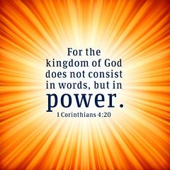 1 Corinthians 4:20 (joshtinpowers) Tags: bible scripture corinthians
