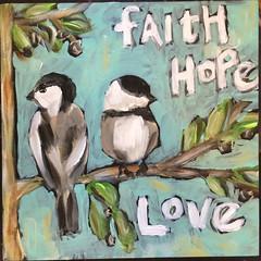 Faith Hope Lovebirds (Art by Trish Jones (theOldPostRoad)) Tags: life tree bird art love birds painting hope jones still trish faith chickadee bible scripture whimsical verse chickadees