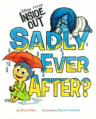 Sadly Ever After (Vernon Barford School Library) Tags: new fiction holland sadness reading book high allen sad elise daniel library libraries reads books disney read paperback cover pixar junior animation movies novel covers animated bookcover emotional middle vernon emotions recent bookcovers insideout feelings paperbacks novels fictional picturebooks barford softcover vernonbarford softcovers animatedfilms danielholland eliseallen picturebooksforchildren 9780545933469