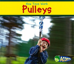 Pulleys (Vernon Barford School Library) Tags: new school boy boys toy toys reading book high reader library libraries reads machine books smith science line read paperback acorn cover junior covers bookcover machines middle zipline simple vernon quick pulley zip recent sian qr grade2 bookcovers nonfiction paperbacks scientific pulleys readers barford simplemachines softcover quickreads quickread simplemachine vernonbarford rl2 softcovers readinglevel siansmith 9781432965877 howtoyswork