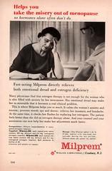 Milprem - Take The Misery Out of Menopause (jerkingchicken) Tags: menopause vintagemedicine vintagemedical vintagepills