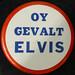 OY GEVALT ELVIS