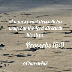 """Proverbs 16-9 """"A man's heart deviseth his way: but the Lord directeth his steps."""" (@CHURCH4U2) Tags: pic bible verse"""