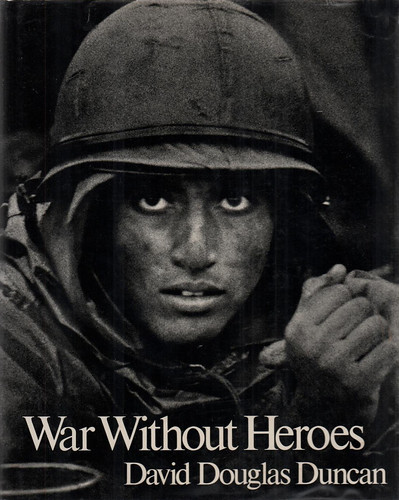 War Without Heroes by David Douglas Duncan