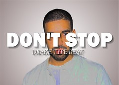 Drake Type Beat - Don't Stop | Rap Instrumental (Prod. Cloaked Beats) (.one love.) Tags: beat hiphop rap instrumental beats cloaked instrumentals