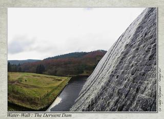 Water-Wall : The Derwent Dam