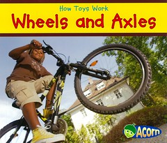 Wheels and Axels (Vernon Barford School Library) Tags: new school bike bicycle wheel toy toys reading book kid high child reader library libraries wheels reads machine books smith science read paperback acorn cover junior covers axel bookcover machines middle simple vernon quick recent sian qr grade2 bookcovers nonfiction paperbacks scientific axels readers barford simplemachines softcover quickreads quickread vernonbarford rl2 softcovers readinglevel siansmith 9781432965914 howtoyswork
