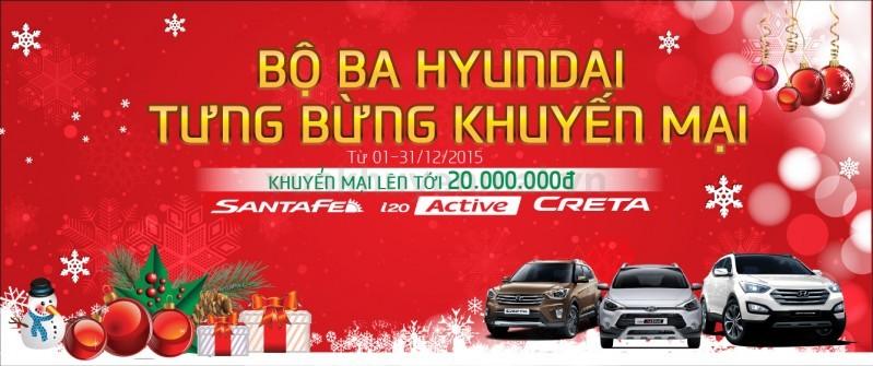 """Chương trình khuyến mại """"Bộ ba Hyundai - Tưng bừng khuyến mại"""" Ngày đăng : 08:26:14 05-12-2015"""
