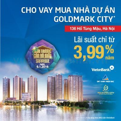 Lãi suất vay mua nhà dự án Goldmark City chỉ còn từ 3,99%/năm