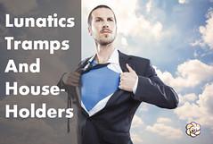 Lunatics Tramps and Householders. By HopeGirl (HopeGirl587) Tags: tramps lunatics householders hopegirl