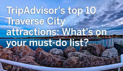 TripAdvisor's top 10 Traverse City attractions: What's on your must-do list? (michiganapparelts) Tags: city whats 10 top traverse your list attractions mustdo tripadvisors livnfreshcom