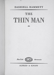 "Title Page: ""The Thin Man"" by Dashiell Hammett. NY: Alfred A. Knopf, 1934. First edition. (lhboudreau) Tags: mystery book books story crime novel alcoholic 1934 nickandnora murdermystery banter boozy hardboiled hardcover sleuths titlepage thinman firstedition sleuth dashiellhammett repartee knopf hammett hardboileddetective thethinman classicnovel classicbook crimenovel hardcovers hardcoverbooks nickandnoracharles mysterynovel hardcoverbook nickcharles mysterystory hardboiledmystery noracharles classicmystery alfredaknopt alfredknopf flippantrepartee sarcasticbanter"