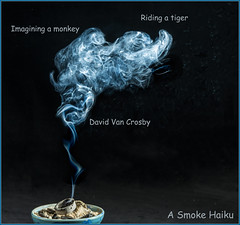 A Smoke Haiku - Rework from 4 year old RAW file (ChicagoJohn) Tags: haiku smoke imagination davidcrosby smokephotography