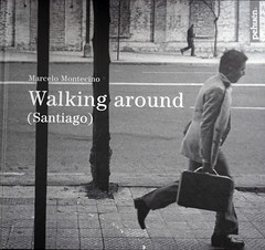 Walking around, (Santiago), 2016 (Marcelo  Montecino) Tags: new two out may books coming newbook my