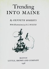 "Title Page: ""Trending Into Maine"" by Kenneth Roberts. Boston: Little, Brown & Co., 1938.  First edition. N. C. Wyeth illustrations (lhboudreau) Tags: art illustration book drawing 1938 maine illustrations drawings books wyeth bookart hardcover titlepage firstedition vintagebook littlebrown ncwyeth vintagebooks hardcovers hardcoverbooks hardcoverbook littlebrownco kennethroberts trendingintomaine"