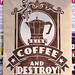 Drink Coffee and destroy... Poster