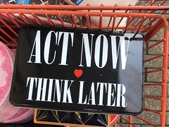 Act now - Think later (Like_the_Grand_Canyon) Tags: message
