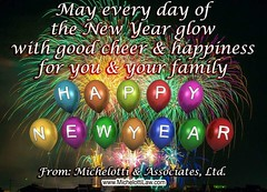 May every day of the New Year glow with good cheer & happiness for you & your family. Happy New Year!  From: Michelotti & Associates, Ltd. ******************************* #MichelottiLawFirm #JosephMichelotti #attorney #ChicagoAttorney #Chicagolawfirm #law (Michelotti and Associates, Ltd) Tags: chicago illinois divorce kanecounty lawyers attorney cookcounty lakecounty bankruptcy dupagecounty estateplanning willcounty assetprotection irsproblems chicagoattorney foreclosuredefense chicagolawfirm estateplanningchicago josephmichelotti michelottilawfirm