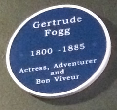 Gertrude Fogg 1800-1885 Actress, Adventurer and Bon Viveur (nick.harrisonfli) Tags: england london plaque unitedkingdom gb openplaques:id=40598